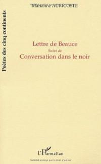 Lettre de Beauce Suivi de Conversation Dans le Noir