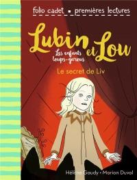 Lubin et Lou, les enfants loups-garous, 7:Le secret de Liv