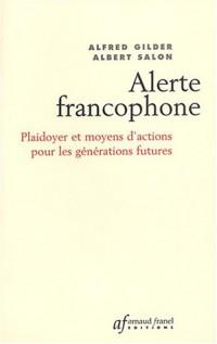 Alerte francophone : Plaidoyer et Moyens d'actions pour les générations futures