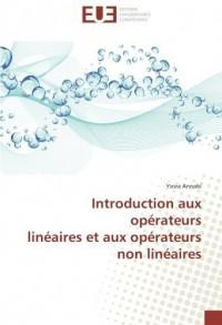 Introduction aux operateurs lineaires et aux operateurs non lineaires