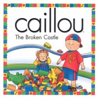 Caillou the Broken Castle