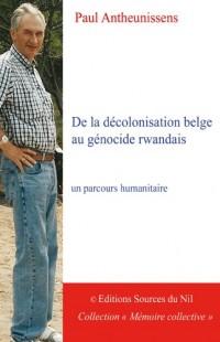 De la décolonisation belge au génocide rwandais: un parcours humanitaire