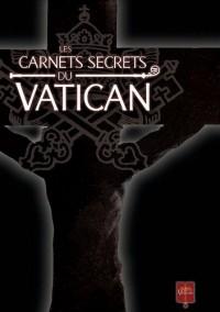 Les carnets secrets du Vatican : Coffret en 3 volumes : Tome 1, Tombé du ciel ; Tome 2, Sur la route de saint Jacques ; Tome 3, Sous la montagne