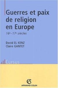 Guerres et paix de religion en Europe aux 16ème-17ème siècles