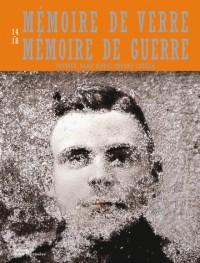 Mémoire de Verre. Mémoire de Guerre . Centenaire