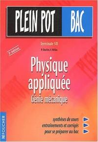 Plein Pot Bac : Physique appliquée, Génie mécanique, terminale STI