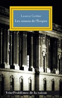 Les raisons de l'Empire : l'humanisme Impérial dans la pensée politique