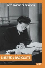 Avec Simone de Beauvoir: Volume 2 : Liberté & Radicalité