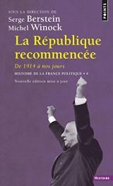 La République recommencée - De 1914 à nos jours [Poche]