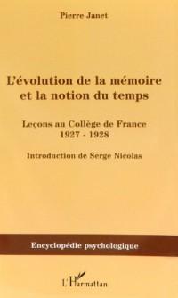L'Evolution de la mémoire et la notion du temps : leçons au collège de France 1927-1928