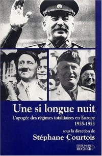 Une si longue nuit : L'apogée des régimes totalitaires en Europe, 1935-1953