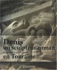 Denis, un sculpteur roman et son entourage artistique, au XIIe siècle, en Touraine
