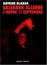Salvador Allende : L'autre 11 septembre