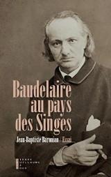 Baudelaire au pays des singes