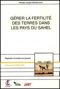 Gérer la fertilité des terres dans les pays du Sahel : Guide de diagnostic et d'intervention