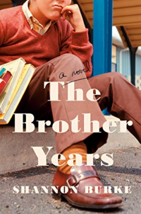 The Brother Years: A Novel