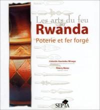 Les arts du feu au Rwanda, poterie et fer forgé