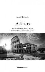 Astakos - Vie de l'illustre Crétois Astakos, Pionnier de la percussion moderne