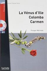 LFF B1 : Nouvelles (La Vénus d'Ille, Carmen, Colomba) + CD audio MP3: Nouvelles (La Vénus d'Ille, Carmen, Colomba) (B1)