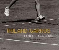 Roland-Garros : Fenêtre sur courts