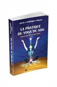 La pratique du Yoga du Son + CD