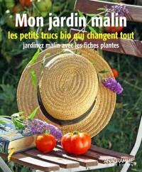 Mon jardin malin : Les petits trucs bio qui changent tout
