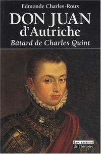 Don Juan d'Autriche : Bâtard de Charles Quint