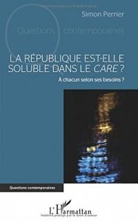 La République est-elle soluble dans le <em>care</em> ?: A Chacun Selon Ses Besoins ?