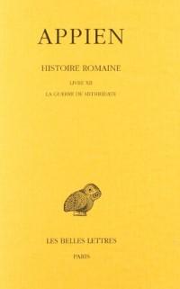 Histoire romaine. Tome VII, Livre XII: La Guerre de Mithridate