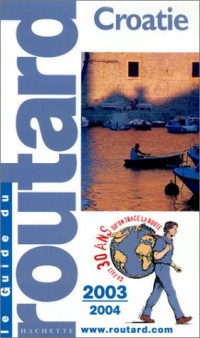 Guide du Routard : Croatie 2003/2004