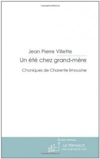 Un été chez grand mère: Chroniques de Charente Limousine