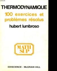 Thermodynamique 100 exercices et problemes resolus
