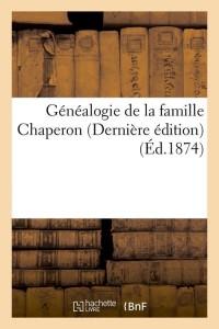 Généalogie de la Famille Chaperon  ed 1874