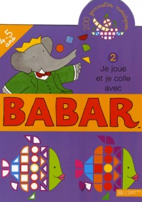 Je joue et je colle avec Babar : Tome 2