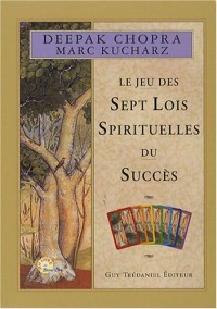 Le jeu des sept lois spirituelles du succès