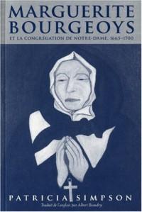 Marguerite Bourgeoys: Et La Congregation De Notre Dame, 1665-1700
