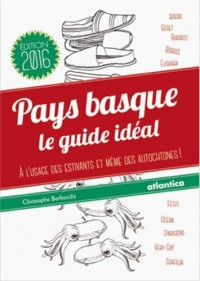 Pays basque le guide idéal Version 2016