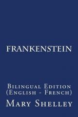 Frankenstein: Bilingual Edition (English - French)