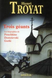 Trois géants - Pouchkine Dostoïevski Gorki