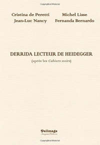 Derrida lecteur de Heidegger: (après les Cahiers noirs)
