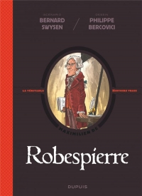 La véritable histoire vraie - tome 4 - Robespierre
