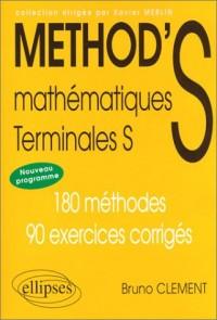 Mathématiques Terminale S. 180 méthodes, 90 exercices corrigés