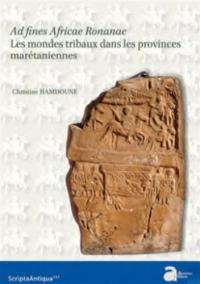 Ad fines romanae : Les modes tribaux dans les provinces maurétaniennes