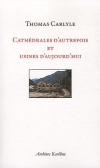 Cathédrales d'autrefois et usines d'aujourd'hui : Passé et Présent