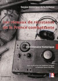 Reseaux de Resistance de la France Combattante - Dictionnaire Historique (les)