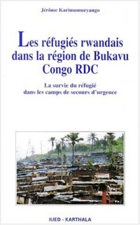 Les Réfugiés rwandais dans la région du Bukavu Cong RDC