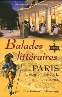 Balades littéraires dans Paris en 2 Tomes : Du XVIIe au XIXe siècle ; 1900-1945