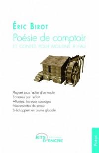 Poésie de comptoir et contes pour moulin à eau