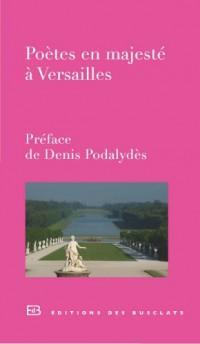 Poètes en majesté à Versailles