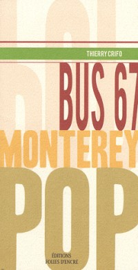 Bus 67 : Monterey Pop